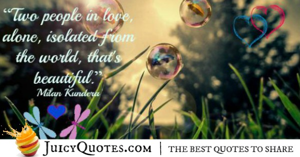 Cute Love Quote - Milan Kundera