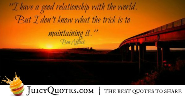 Quotes About Relationships - Ben Affleck