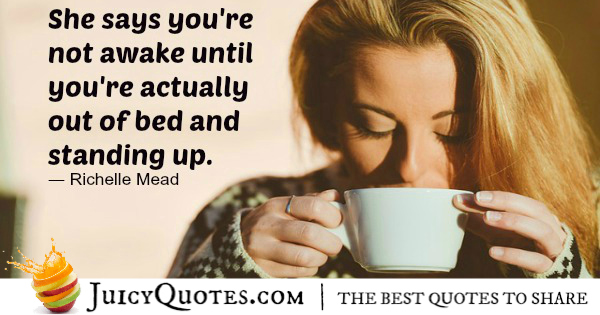 Good Morning Quote - Richelle Mead