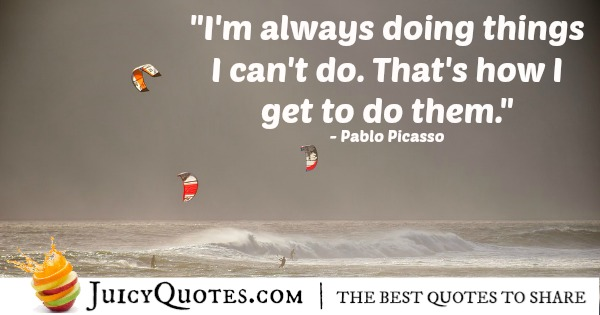 Positive Saying - Pablo Picasso