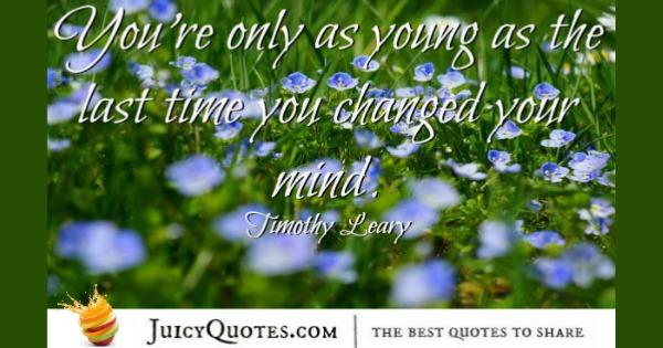 Quote About Change - Timothy Leary