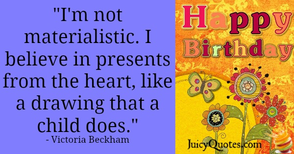 Birthday Quote - Victoria Beckham