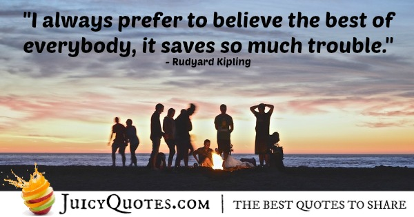 Quote About Believe - Rudyard Kipling