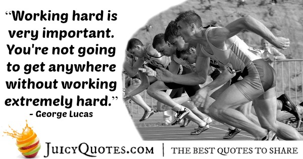 Quote About Work - George Lucas