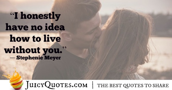 Romantic Quote - Stephenie Meyer