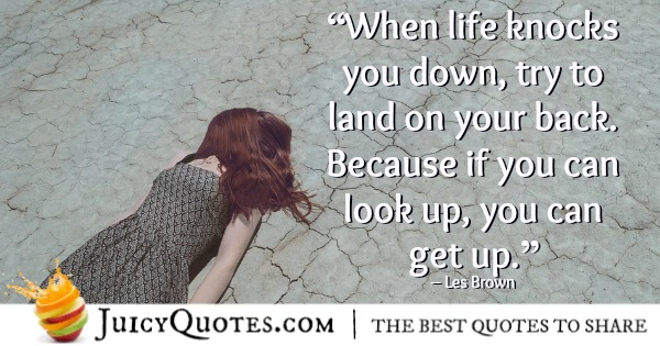 When Life Knocks You Down Les Brown Quotes Agcrewall