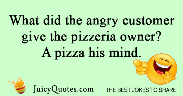 Angry pizza customer joke
