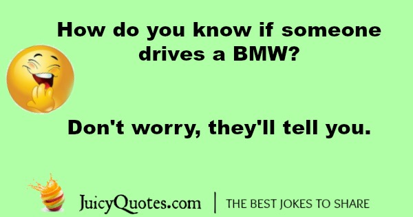 BMW Joke - how you know when they drive one