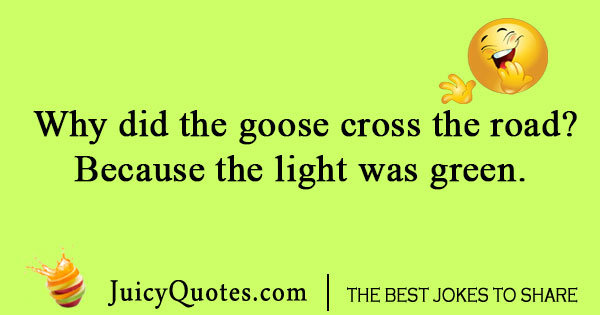 Goose cross the road joke