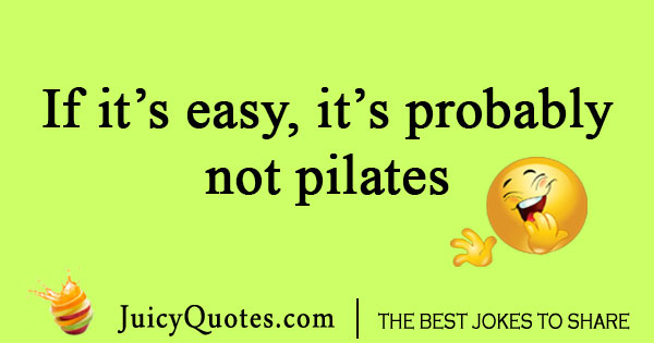 Pilates is hard joke