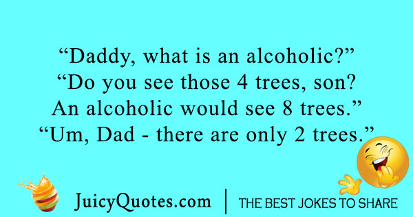 Alcoholic father joke
