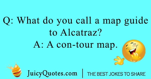 Geography joke about Alcatraz