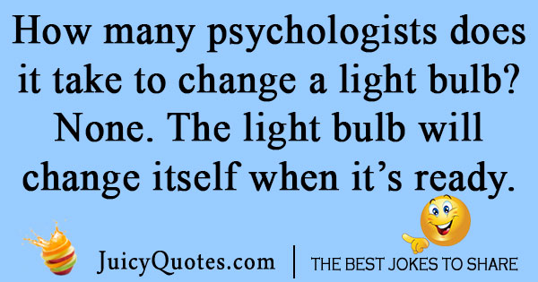 Psychology Light bulb Joke
