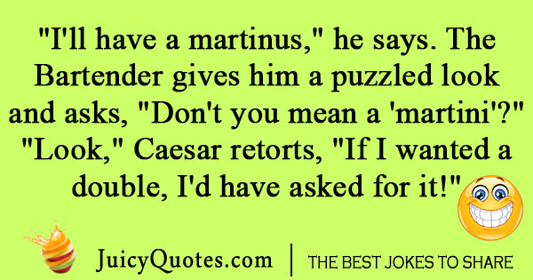 Caesar Walks Into a Bar Joke