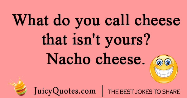 What do you call cheese joke