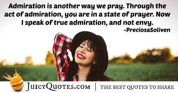 Admiration is a Prayer Quote