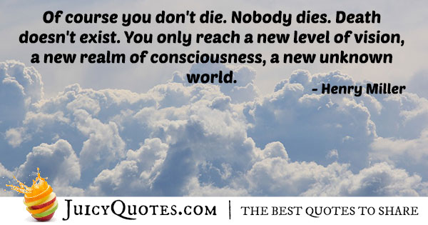 You Do Not Die Afterlife Quote