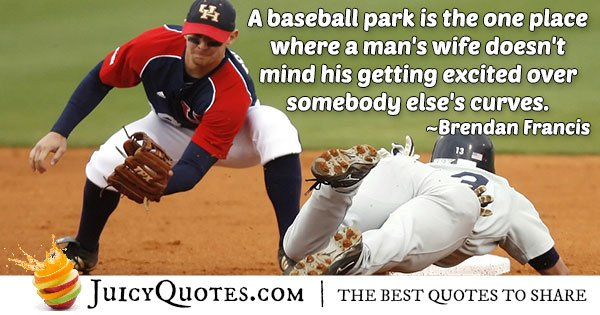 Baseball Park Quote