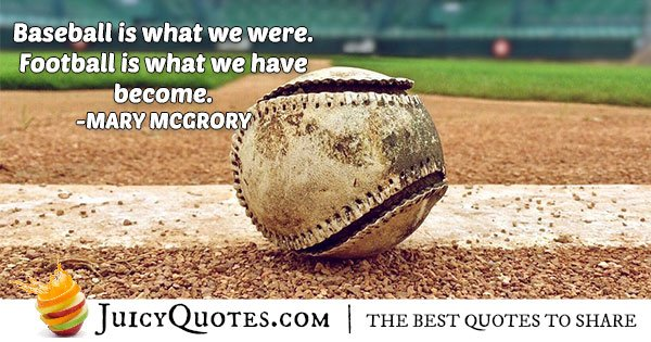 Baseball Quote Stunning Baseball Quote  Mary Mcgregory  With Picture