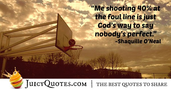 Shaquille O'Neal Basketball Quote
