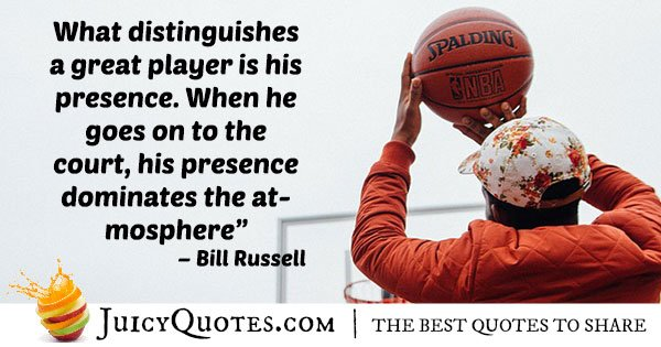 Basketball Player Presence Quote