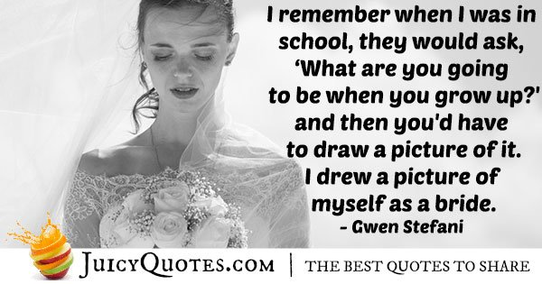 I Want To Be A Bride Quote