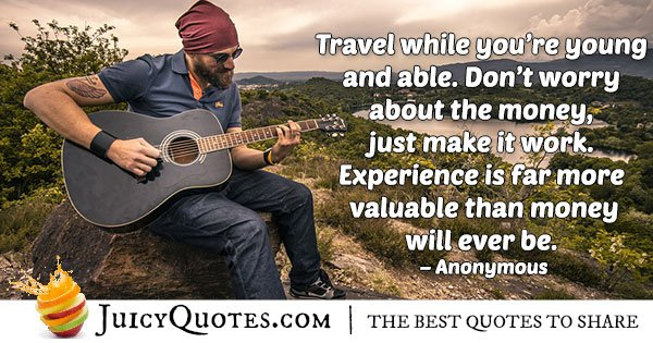 Travel While Your Young Quote