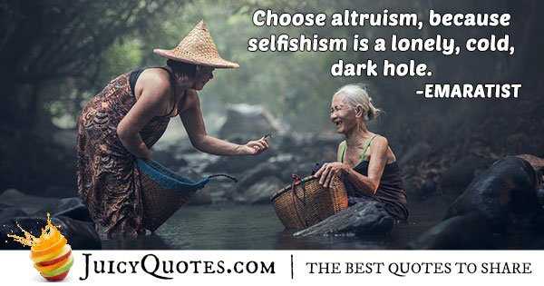 Selfishism and Altruism Quote