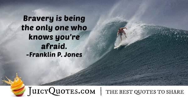 Being Afraid and Bravery Quote