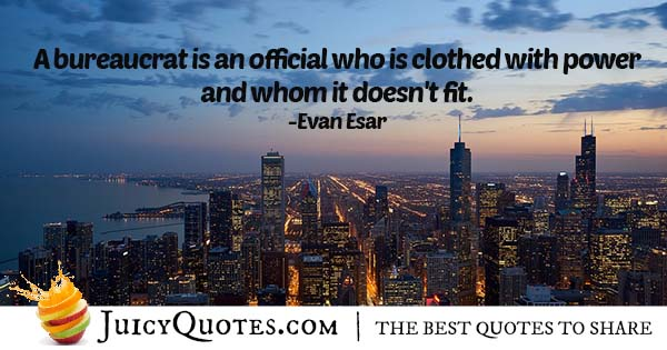 Quote About a Bureaucrat