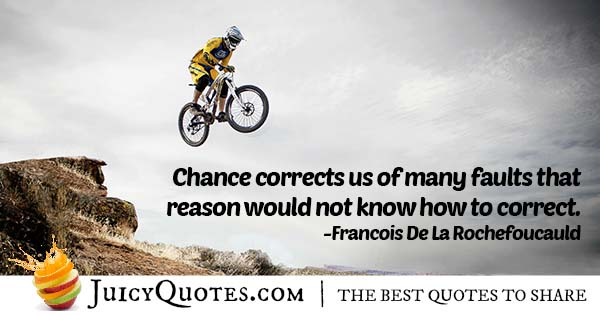 Faults and Chance Quote