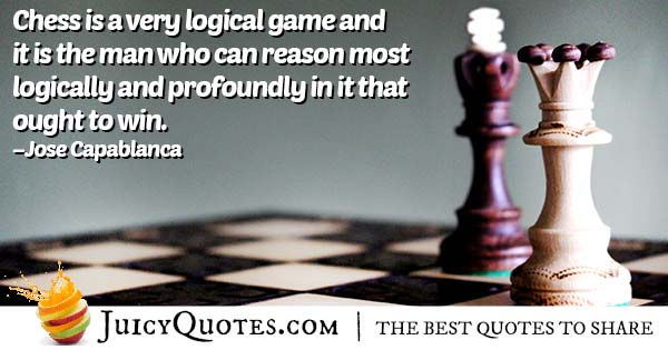 Chess Is Logical Quote
