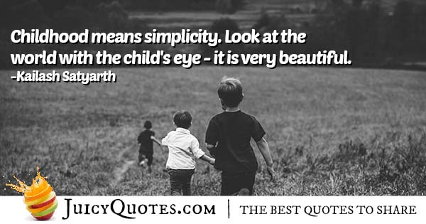 Childhood Means Simplicity Quote