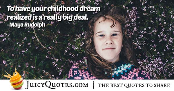 Childhood Dream Quote