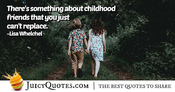 Childhood Friends Quote