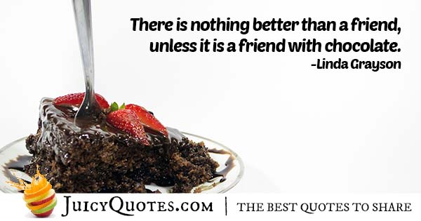 Friend With Chocolate Quote