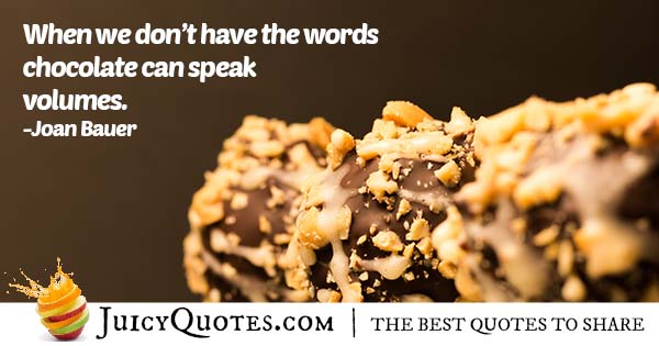 Chocolate Speaks Volume Quote