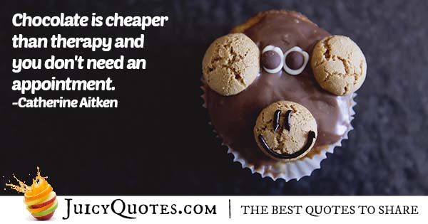 Chocolate Is Therapy Quote