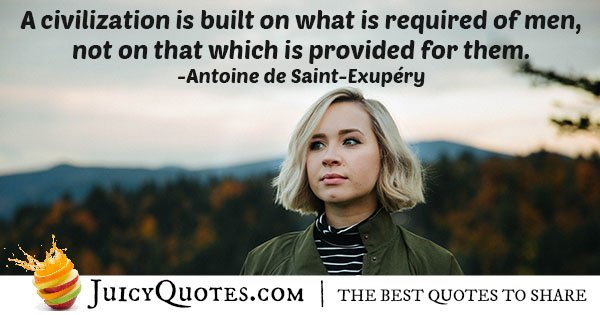 What A Civilization Is Built On Quote
