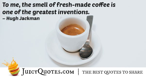 Fresh Coffee Smell Quote
