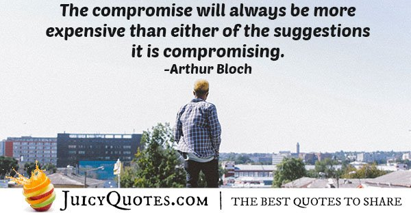 Compromise is Expensive Quote