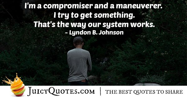 I am a Compromiser Quote