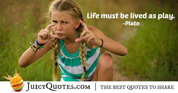 Life and Play Quote