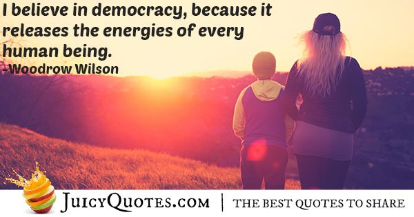 I Believe In Democracy Quote