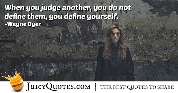 When You Judge Another Quote