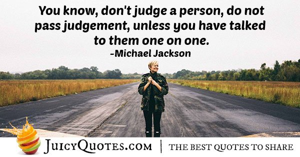 Do Not Pass Judgment Quote