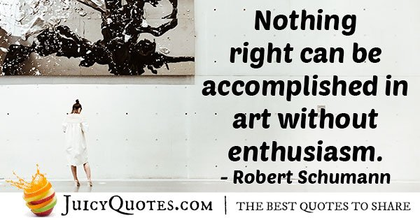 Art and Enthusiasm Quote