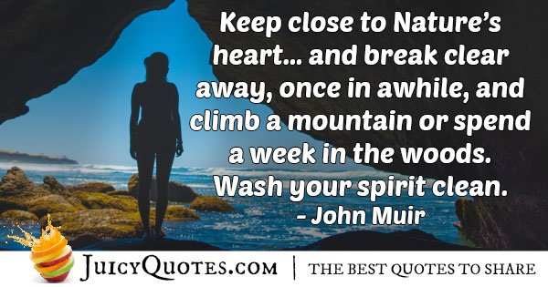 Keep Close to Nature Quote