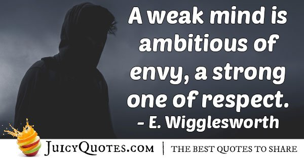 Weak Mind and Envy Quote