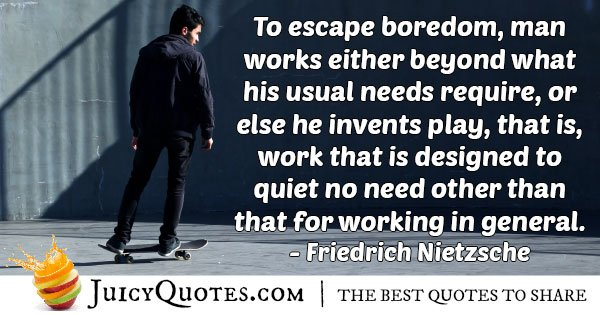 Escaping Boredom Quote